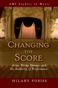 Foto Cover di Changing the Score: Arias, Prima Donnas, and the Authority of Performance, Ebook inglese di Hilary Poriss, edito da Oxford University Press