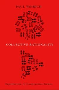Ebook in inglese Collective Rationality: Equilibrium in Cooperative Games Weirich, Paul
