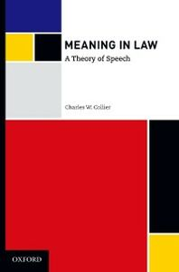 Ebook in inglese Meaning in Law: A Theory of Speech Collier, Charles W.