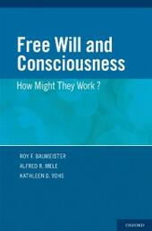 Free Will and Consciousness: How Might They Work?