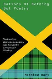 Ebook in inglese Nations of Nothing But Poetry: Modernism, Transnationalism, and Synthetic Vernacular Writing Hart, Matthew