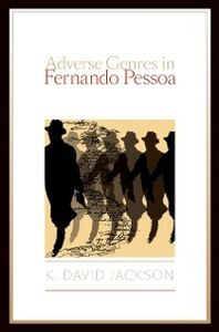 Ebook in inglese Adverse Genres in Fernando Pessoa Jackson, K. David