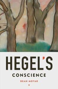 Foto Cover di Hegels Conscience, Ebook inglese di Dean Moyar, edito da Oxford University Press