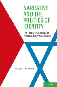 Ebook in inglese Narrative and the Politics of Identity: The Cultural Psychology of Israeli and Palestinian Youth Hammack, Phillip L.