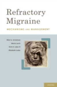 Ebook in inglese Refractory Migraine: Mechanisms and Management Lake, III., PhD, Alvin E. , Levin, MD, Morris , Loder, MPH, MD , Schulman, FACP, MD, Elliot A.