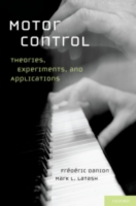 Ebook in inglese Motor Control: Theories, Experiments, and Applications Danion, PhD, Frederic , Latash, PhD, Mark