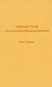 Ebook in inglese Timpani Tone and the Interpretation of Baroque and Classical Music Schweizer, Steven L.