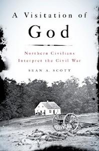 Ebook in inglese Visitation of God: Northern Civilians Interpret the Civil War Scott, Sean A.