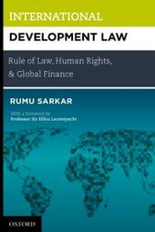 International Development Law: Rule of Law, Human Rights, and Global Finance