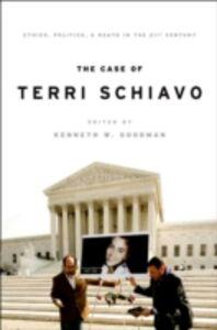 Ebook in inglese Case of Terri Schiavo: Ethics, Politics, and Death in the 21st Century
