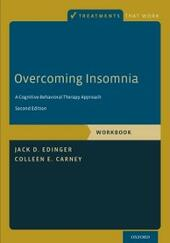 Overcoming Insomnia: A Cognitive-Behavioral Therapy Approach, Workbook