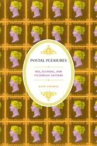 Ebook in inglese Postal Pleasures: Sex, Scandal, and Victorian Letters Thomas, Kate