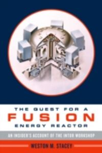 Ebook in inglese Quest for a Fusion Energy Reactor: An Insiders Account of the INTOR Workshop Stacey, Weston