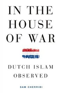 Foto Cover di In the House of War: Dutch Islam Observed, Ebook inglese di Sam Cherribi, edito da Oxford University Press