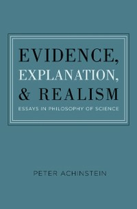 Ebook in inglese Evidence, Explanation, and Realism: Essays in Philosophy of Science Achinstein, Peter
