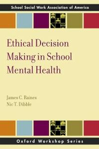 Ebook in inglese Ethical Decision Making in School Mental Health Dibble, Nic T. , Raines, James C.