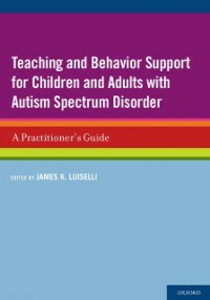 Ebook in inglese Teaching and Behavior Support for Children and Adults with Autism Spectrum Disorder: A Practitioners Guide -, -