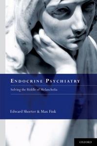 Ebook in inglese Endocrine Psychiatry: Solving the Riddle of Melancholia Fink, Max , Shorter, Edward