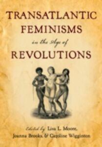 Foto Cover di Transatlantic Feminisms in the Age of Revolutions, Ebook inglese di  edito da Oxford University Press