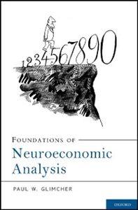 Foto Cover di Foundations of Neuroeconomic Analysis, Ebook inglese di Paul W. Glimcher, edito da Oxford University Press