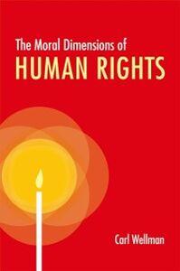 Foto Cover di Moral Dimensions of Human Rights, Ebook inglese di Carl Wellman, edito da Oxford University Press