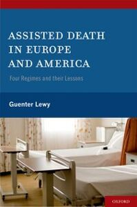 Ebook in inglese Assisted Death in Europe and America: Four Regimes and Their Lessons Lewy, Guenter
