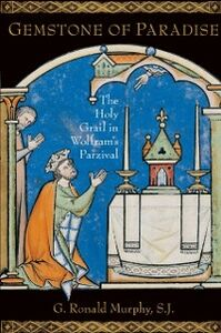 Foto Cover di Gemstone of Paradise: The Holy Grail in Wolframs Parzival, Ebook inglese di G. Ronald Murphy, edito da Oxford University Press