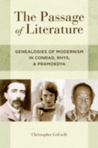 Foto Cover di Passage of Literature: Genealogies of Modernism in Conrad, Rhys, and Pramoedya, Ebook inglese di Christopher GoGwilt, edito da Oxford University Press