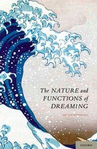 Foto Cover di Nature and Functions of Dreaming, Ebook inglese di Ernest Hartmann, edito da Oxford University Press