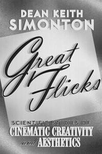 Ebook in inglese Great Flicks: Scientific Studies of Cinematic Creativity and Aesthetics Simonton, Dean Keith