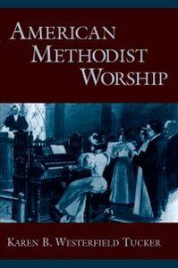 Ebook in inglese American Methodist Worship Westerfield Tucker, Karen B.