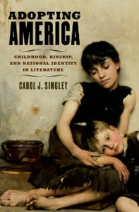 Ebook in inglese Adopting America: Childhood, Kinship, and National Identity in Literature Singley, Carol J.