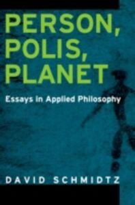 Ebook in inglese Person, Polis, Planet: Essays in Applied Philosophy Schmidtz, David