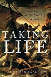 Taking Life: Three Theories on the Ethics of Killing