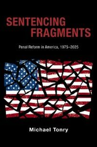 Ebook in inglese Sentencing Fragments: Penal Reform in America, 1975-2025 Tonry, Michael