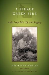 Ebook in inglese Fierce Green Fire: Aldo Leopold's Life and Legacy Lorbiecki, Marybeth