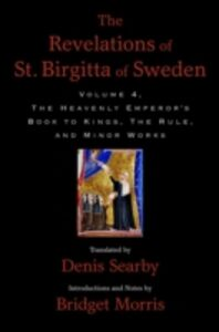 Ebook in inglese Revelations of St. Birgitta of Sweden, Volume 4: The Heavenly Emperors Book to Kings, The Rule, and Minor Works