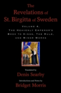 Ebook in inglese Revelations of St. Birgitta of Sweden, Volume 4: The Heavenly Emperors Book to Kings, The Rule, and Minor Works -, -