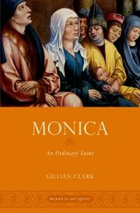 Ebook in inglese Monica: An Ordinary Saint Clark, Gillian
