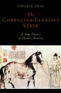 Ebook in inglese Confucian-Legalist State: A New Theory of Chinese History Zhao, Dingxin
