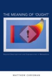 Meaning of Ought: Beyond Descriptivism and Expressivism in Metaethics