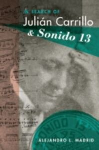 Ebook in inglese In Search of Julian Carrillo and Sonido 13 Madrid, Alejandro L.