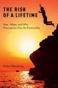 Ebook in inglese Risk of a Lifetime: How, When, and Why Procreation May Be Permissible Weinberg, Rivka