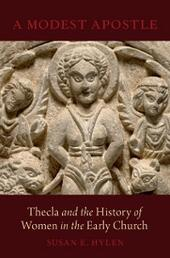 Modest Apostle: Thecla and the History of Women in the Early Church