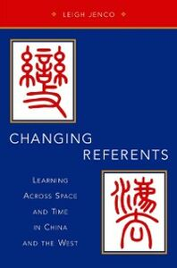Ebook in inglese Changing Referents: Learning Across Space and Time in China and the West Jenco, Leigh