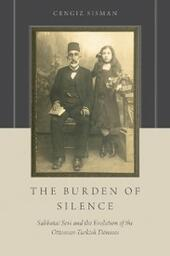 Burden of Silence: Sabbatai Sevi and the Evolution of the Ottoman-Turkish Donmes