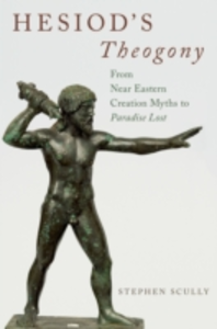 Ebook in inglese Hesiods Theogony: from Near Eastern Creation Myths to Paradise Lost Scully, Stephen
