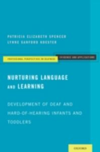 Foto Cover di Nurturing Language and Learning: Development of Deaf and Hard-of-Hearing Infants and Toddlers, Ebook inglese di Lynne Sanford Koester,Patricia Elizabeth Spencer, edito da Oxford University Press