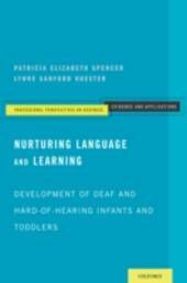 Nurturing Language and Learning: Development of Deaf and Hard-of-Hearing Infants and Toddlers