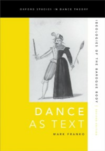 Ebook in inglese Dance as Text: Ideologies of the Baroque Body Franko, Mark